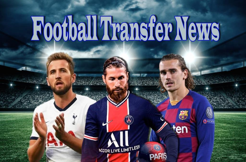 Football Transfer News Ramos, Kane, Griezmann