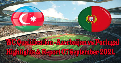 WC Qualification - Azerbaijan vs Portugal Highlights & Report 07 September 2021.